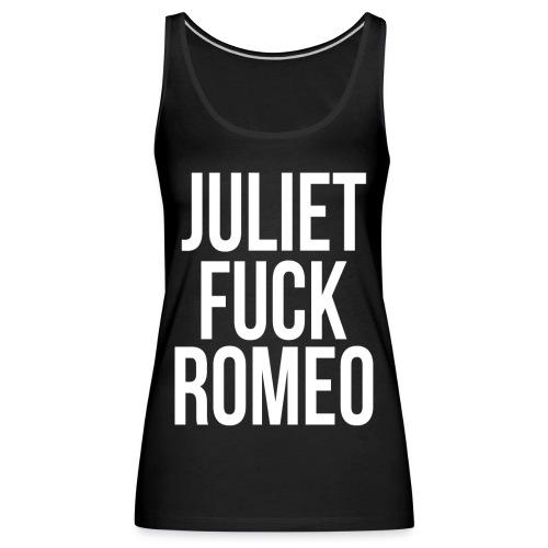 Juliet fuck Romeo (Débardeur Femme) - Débardeur Premium Femme