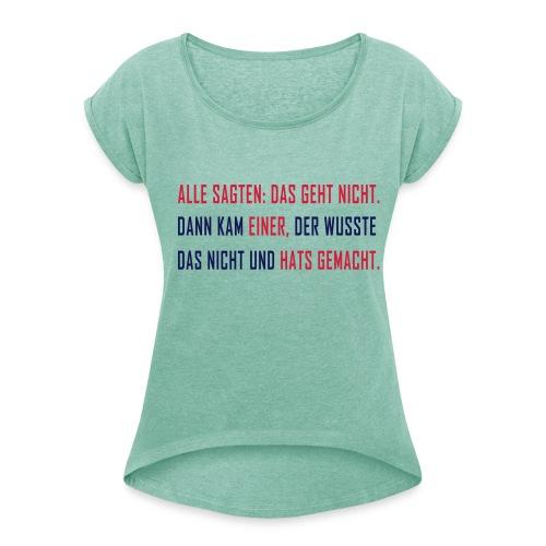 alle sagten... - Frauen T-Shirt mit gerollten Ärmeln