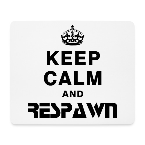 Keep Calm and Respawn Mousemat! - Mouse Pad (horizontal)