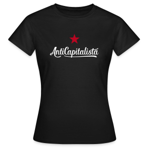 AntiCapitalista - Frauen T-Shirt