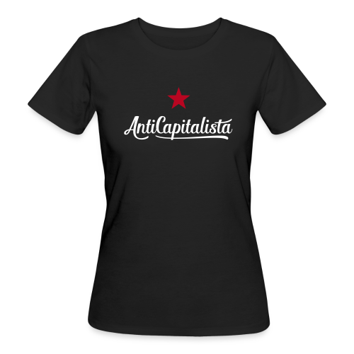 AntiCapitalista - Frauen Bio-T-Shirt