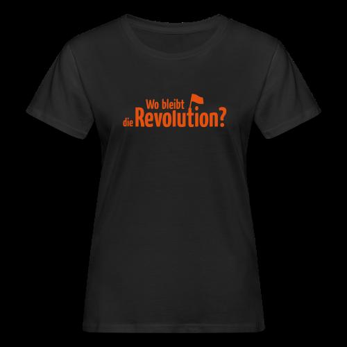 Wo bleibt die Revolution? - Frauen Bio-T-Shirt