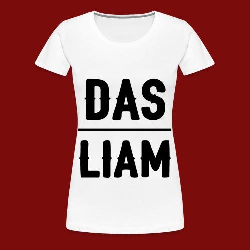 DasLiam T-Shirt Schwarz auf Weiß Frauen - Frauen Premium T-Shirt