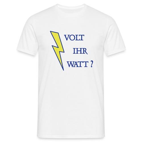 Volt Ihr Watt T-Shirts - Männer T-Shirt