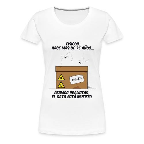 El gato está... muerto - Camiseta premium mujer