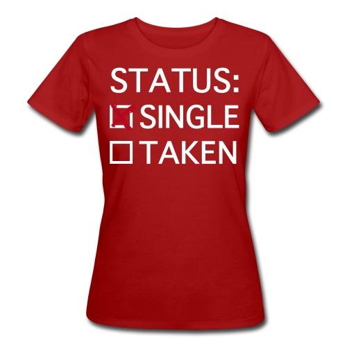 Status: Single - Frauen Bio-T-Shirt