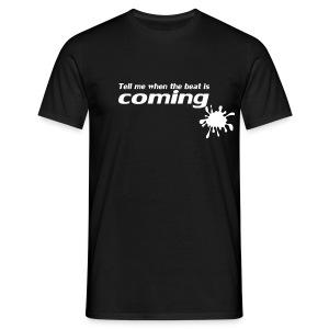 beat is coming - Men's T-Shirt