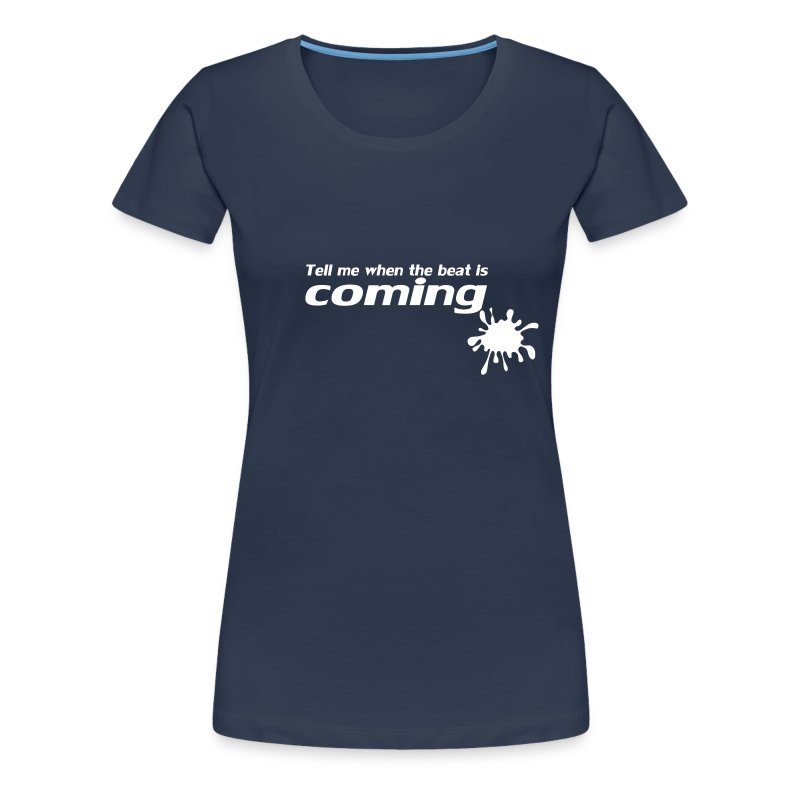 beat is coming  - Women's Premium T-Shirt