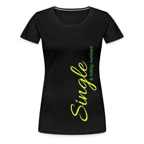 Single & taking numbers - Frauen Premium T-Shirt