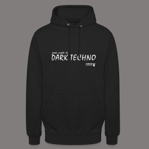 We Call It Dark Techno - Unisex Hoodie