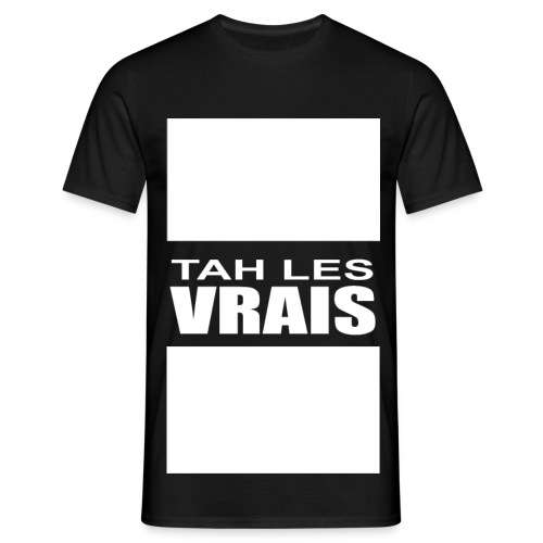 TAH LES VRAIS - Men's T-Shirt