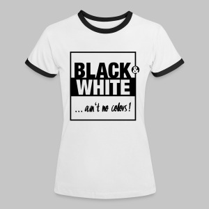 Ain't no color! - Frauen Kontrast-T-Shirt
