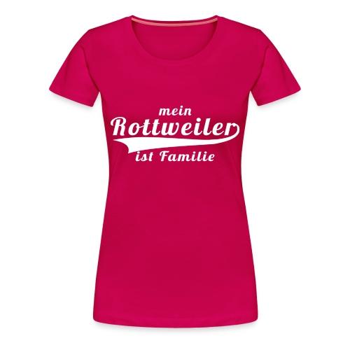 Frauen T-Shirt: Mein Rottweiler ist Familie - Frauen Premium T-Shirt