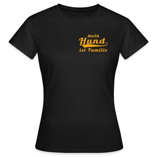 Frauen T-Shirt: mein Hund ist Familie (gold) - Frauen T-Shirt