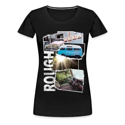 ROUGH - Frauen Premium T-Shirt