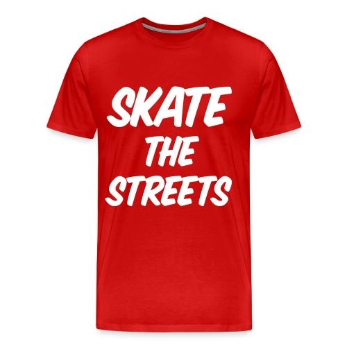 skate the streets - Männer Premium T-Shirt