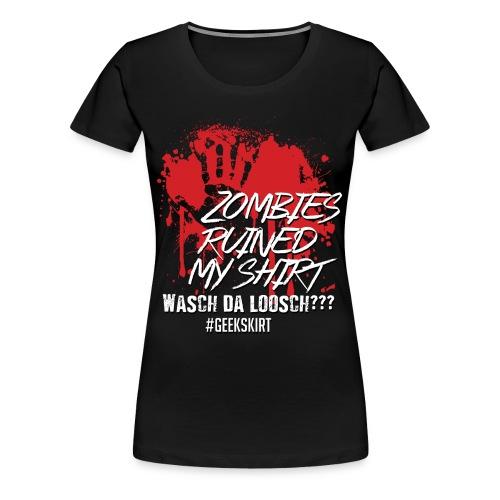 Zombies ruined my shirt - Premium - Frauen - Frauen Premium T-Shirt