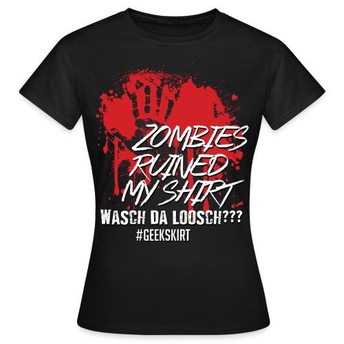 Zombies ruined my shirt - Normal - Frauen - Frauen T-Shirt