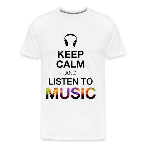Keep Calm and Listen to Music - Männer Premium T-Shirt
