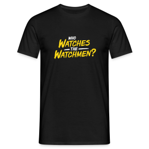Who watches the watchmen? - Männer T-Shirt