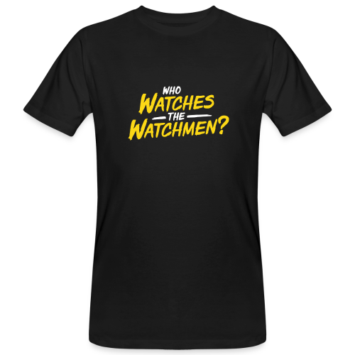 Who watches the watchmen? - Männer Bio-T-Shirt