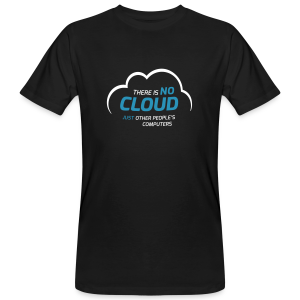 There is no cloud, just other people's computers - Männer Bio-T-Shirt