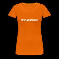 T-Shirts ~ Frauen Premium T-Shirt ~ Or'schwerbleede