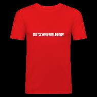 T-Shirts ~ Männer Slim Fit T-Shirt ~ Or'schwerbleede