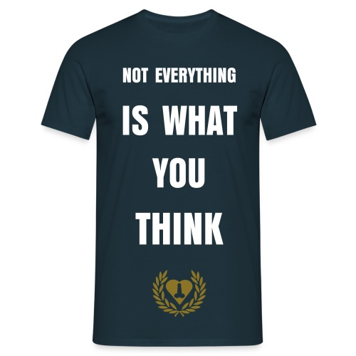 Not everything is what you think. T-shirt - Koszulka męska