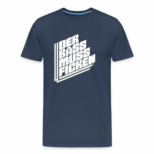 Der Bass Muss ... - Männer Premium T-Shirt