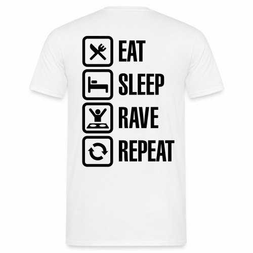 Eat, Sleep, Rave, Repeat - Männer T-Shirt
