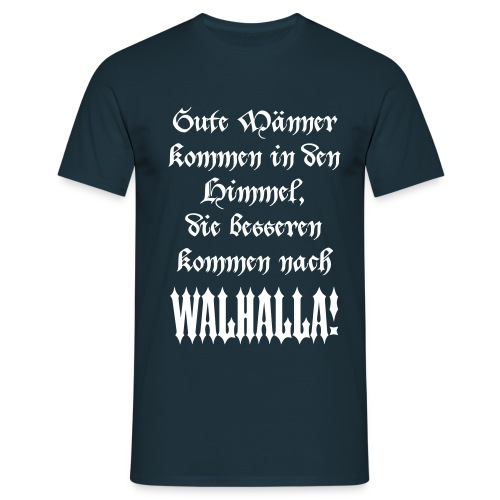 Walhalla! - Männer T-Shirt