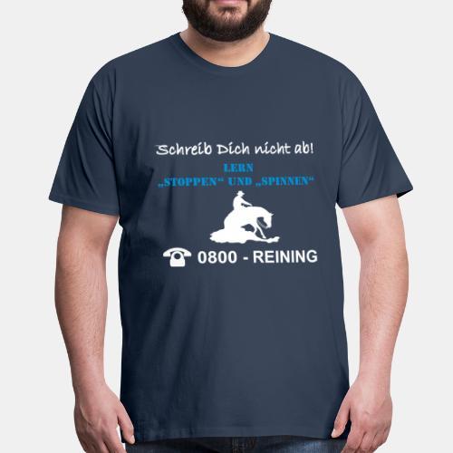 Schreib Dich nicht ab... Reining Herren Shirt - Männer Premium T-Shirt