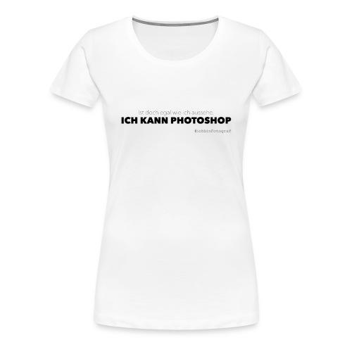 ich kann Photoshop Damen - Frauen Premium T-Shirt
