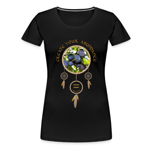 CREATE YOUR ABUNDANCE - Frauen Premium T-Shirt