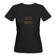 T-Shirts ~ Frauen Bio-T-Shirt ~ GOLDKIND