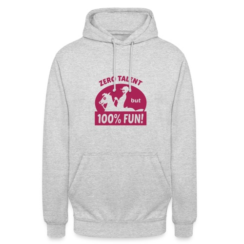 funny horse riding hoodie zero talent - Unisex Hoodie