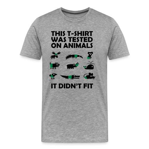 Tested on Animals - Männer Premium T-Shirt
