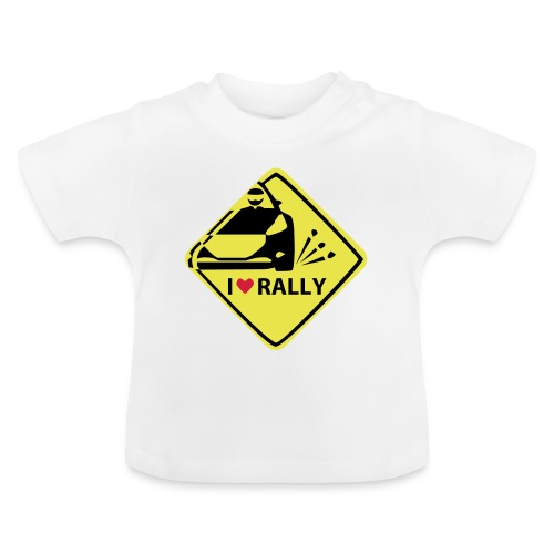 I love rally - Baby Shirt - Baby T-Shirt