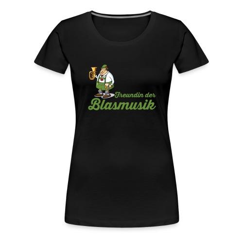 Damen-Shirt Freund der Blasmusik - Frauen Premium T-Shirt