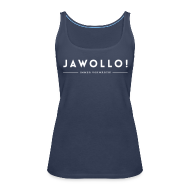 Tops ~ Frauen Premium Tank Top ~ Jawollo! Ladies Tank
