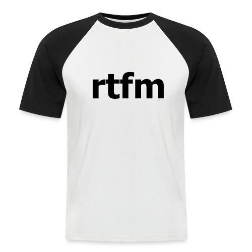rtfm - Männer Baseball-T-Shirt