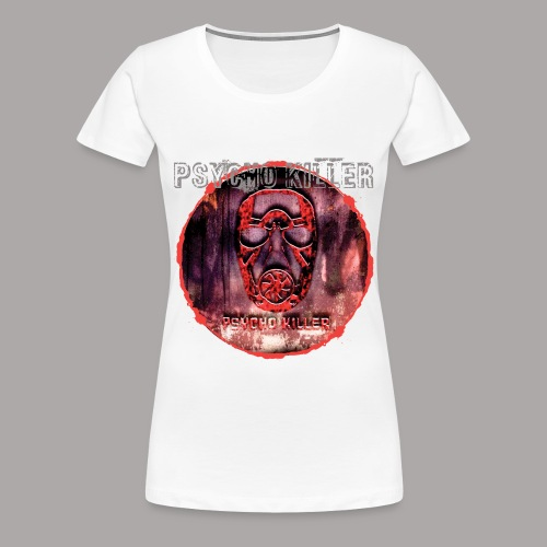 PSYCHO KILLER / T-SHIRT SLIMFIT LADY #2 - Vrouwen Premium T-shirt