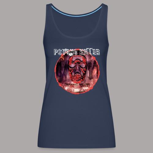 PSYCHO KILLER / TANKTOP LADY #3 - Vrouwen Premium tank top