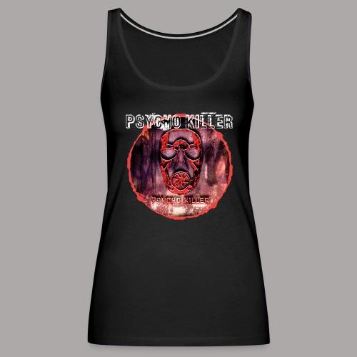 PSYCHO KILLER / TANKTOP LADY #1 - Vrouwen Premium tank top