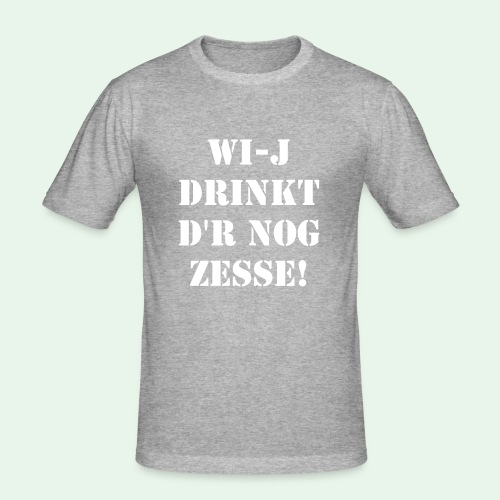 T-shirt mannen slim fit: wi-j drinkt d'r nog zesse! - slim fit T-shirt