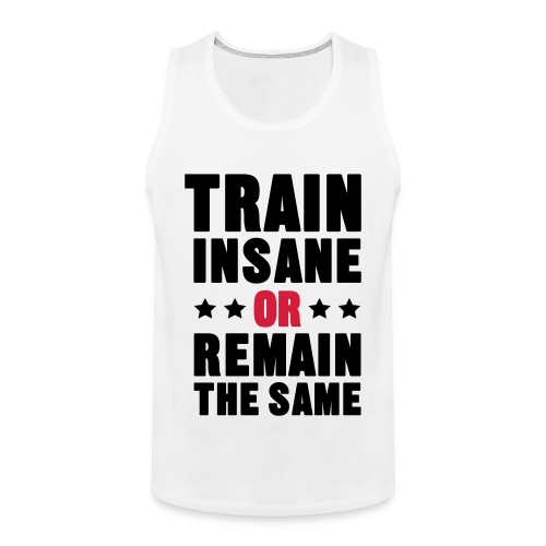 Train Insane Tank Top - Men's Premium Tank Top