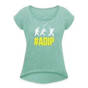 ADIP Shirt - Frauen T-Shirt mit gerollten Ärmeln