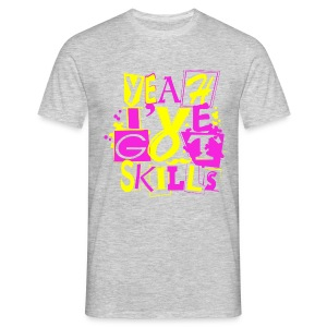Yeah I've got skills punk - Men's T-Shirt