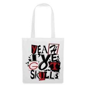 Yeah I've got skills - Tote Bag